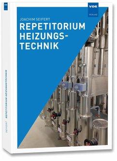 Repetitorium Heizungstechnik - Seifert, Joachim