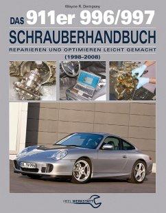 Das 911er 996/997 Schrauberhandbuch (1998-2008) - Dempsey, Wayne R.