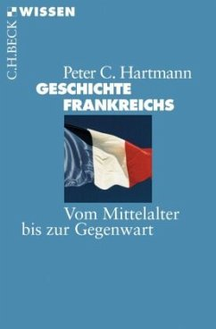 Geschichte Frankreichs - Hartmann, Peter Claus
