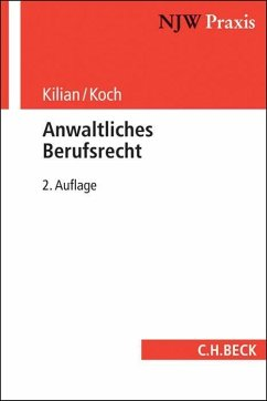 Anwaltliches Berufsrecht - Kilian, Matthias; Koch, Ludwig