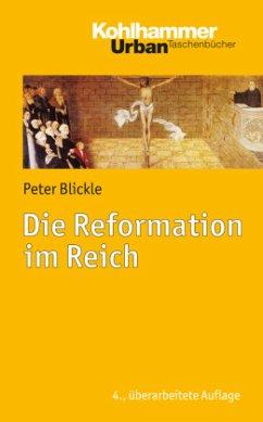 Die Reformation im Reich - Blickle, Peter