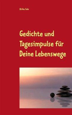 Gedichte und Tagesimpulse für Deine Lebenswege - Solo, Ulrike