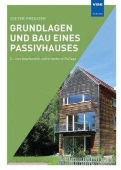 Grundlagen und Bau eines Passivhauses - Pregizer, Dieter