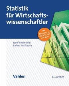 Statistik für Wirtschaftswissenschaftler - Bleymüller, Josef; Weißbach, Rafael