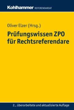 Prüfungswissen ZPO für Rechtsreferendare - Elzer, Oliver;Fleischer, Doerthe;von Saldern, Ludolf