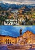 KUNTH Bildband Unterwegs in Bayern