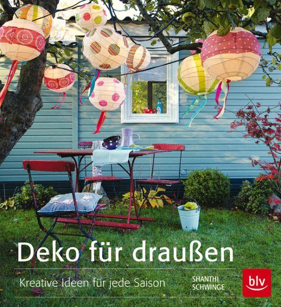 deko f r drau en m ngelexemplar von shanthi schwinge buch. Black Bedroom Furniture Sets. Home Design Ideas