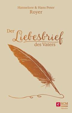 Der Liebesbrief des Vaters (eBook, ePUB) - Royer, Hans Peter; Royer, Hannelore
