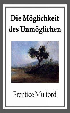 Die Möglichkeit des Unmöglichen (eBook, ePUB) - Mulford, Prentice