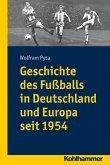 Geschichte des Fußballs in Deutschland und Europa seit 1954 (eBook, ePUB)