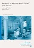 Pflegealltag im stationären Bereich zwischen 1880 und 1930 (eBook, PDF)