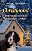 Christmond - Heitere und besinnliche Geschichten zum Fest (eBook, ePUB)
