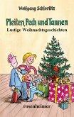 Pleiten, Pech und Tannen - Lustige Weihnachtsgeschichten (eBook, ePUB)