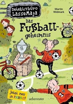 Das Fu?ballgeheimnis / Detektivburo LasseMaja Bd.11
