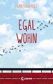 Egal wohin (eBook, ePUB)
