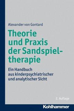 Theorie und Praxis der Sandspieltherapie (eBook, ePUB) - Gontard, Alexander Von