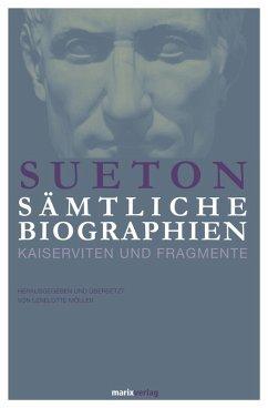 Sueton: Sämtliche Biographien (eBook, ePUB) - Sueton