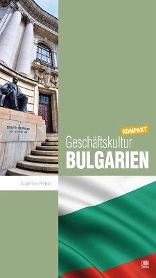 Geschäftskultur Bulgarien kompakt (eBook, PDF) - Weber, Eugeniya