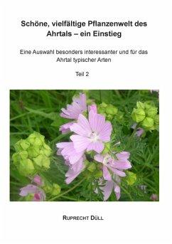 Schöne, vielfältige Pflanzenwelt des Ahrtals - ein Einstieg (eBook, ePUB)