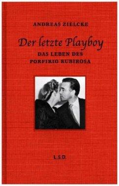 Der letzte Playboy - Zielcke, Andreas