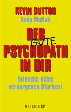 Der gute Psychopath in dir - Entdecke deine verborgenen Stärken! (eBook, ePUB) - Dutton, Kevin; McNab, Andy