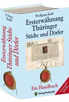 Ersterwähnung Thüringer Städte und Dörfer - Ein Handbuch - Ausgabe 2016 - Kahl, Wolfgang