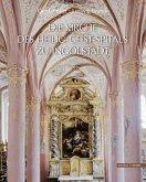 Die Kirche des Heilig-Geist-Spitals zu Ingolstadt