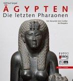 Ägypten - Die letzten Pharaonen