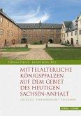 Mittelalterliche Königspfalzen auf dem Gebiet des heutigen Sachsen-Anhalt