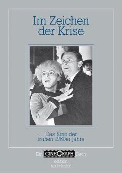 Ein Cinegraph Buch - Im Zeichen der Krise (eBook, PDF)