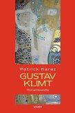 Gustav Klimt. Zeit und Leben des Wiener Künstlers Gustav Klimt (eBook, ePUB)