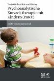 Psychoanalytische Kurzzeittherapie mit Kindern (PaKT) (eBook, ePUB)