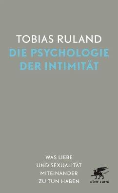 Die Psychologie der Intimität (eBook, ePUB) - Ruland, Tobias