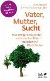 Vater, Mutter, Sucht (eBook, PDF)