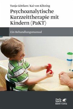 Psychoanalytische Kurzzeittherapie mit Kindern (PaKT) (eBook, PDF) - Göttken, Tanja; Klitzing, Kai; Klitzing, Kai von