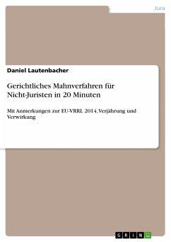 Gerichtliches Mahnverfahren für Nicht-Juristen in 20 Minuten (eBook, PDF)