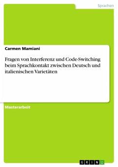 Fragen von Interferenz und Code-Switching beim Sprachkontakt zwischen Deutsch und italienischen Varietäten (eBook, PDF)