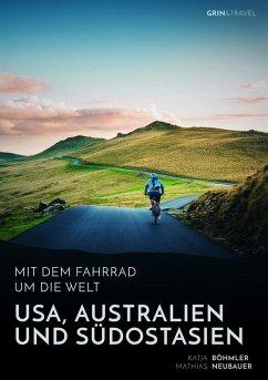 Mit dem Fahrrad um die Welt: USA, Australien und Südostasien (eBook, ePUB)