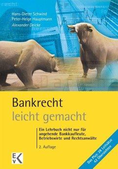 Bankrecht - leicht gemacht - Deicke, Alexander