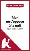 Rien ne s'oppose à la nuit de Delphine de Vigan (Fiche de lecture)