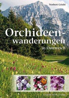 Orchideenwanderungen in Österreich - Griebl, Norbert
