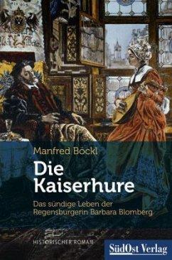 Die Kaiserhure - Böckl, Manfred