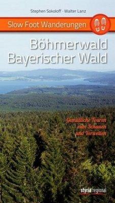 Slow Foot Wanderungen: Böhmerwald - Bayerischer...