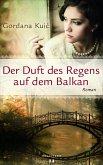 Der Duft des Regens auf dem Balkan (eBook, ePUB)