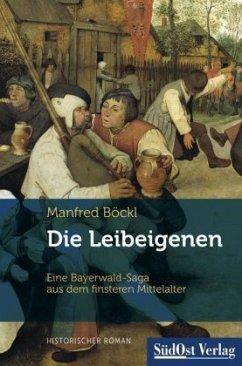 Die Leibeigenen - Böckl, Manfred