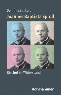 Joannes Baptista Sproll (eBook, ePUB) - Burkard, Dominik