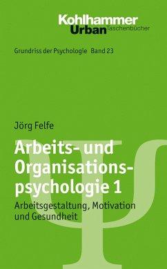 Arbeits- und Organisationspsychologie 1 (eBook, ePUB) - Felfe, Jörg