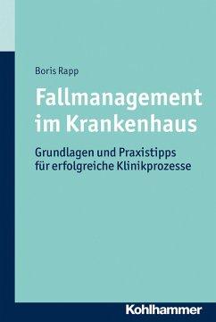 Fallmanagement im Krankenhaus (eBook, ePUB) - Rapp, Boris