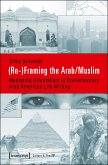 (Re-)Framing the Arab/Muslim (eBook, PDF)