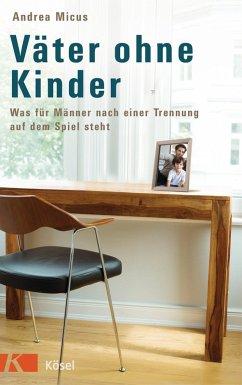 Väter ohne Kinder (eBook, ePUB) - Micus, Andrea
